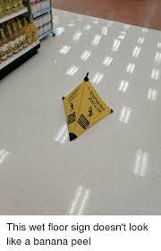 Caution Wet Floor Banana Sign by Banana Peel Wet Floor Sign Ourcozycatcottage Com