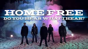 Do You Hear What I Hear Home Free Christmas A Cappella