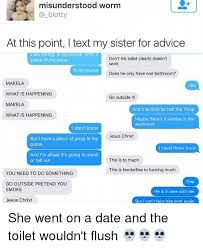 Fucking My Sister In The Bathroom by 25 Best Memes About Text My Sister Text My Sister Memes