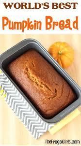 Downeast Maine Pumpkin Bread Recipe by World U0027s Best Pumpkin Bread Recipe From Thefrugalgirls Com My