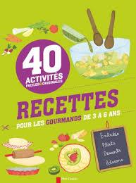 recette cuisine 3 recettes pour les gourmands de 3 à 6 ans de christophe faveau maud