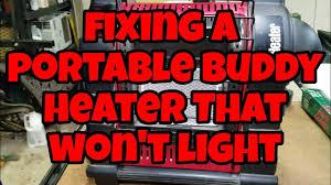 Propane Heat Lamp Wont Light by Fixing A Portable Buddy Heater That Won U0027t Light Youtube