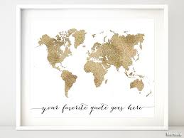 Custom Quote Printable World Map Gold Glitter