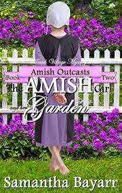 The Amish Girl And Her Garden Village Mystery Outcasts Book 2