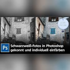 Schwarz Weiß Bilder Colorieren Photoshop