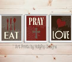 Apple Kitchen Decor Sets by Modern Kitchen Wall Decor Eat Pray Love Trio Print Set 3
