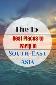 These Are The Best 15 Places To Party In South East Asia