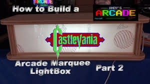 How to Build a Arcade Marquee LightBox Castlevania Part 2