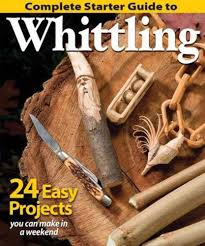complete starter guide to whittling 24 easy projects you can make