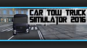 Car Tow Truck Simulator 2017 APK Download - Free Simulation GAME For ...