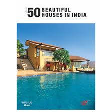 100 Beautiful White Houses Buy 50 BEAUTIFUL HOUSES IN INDIA VOLUME 4 Book Online At