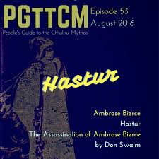 This Episode We Talk About Hastur Ambrose Bierce Don Swaims Book