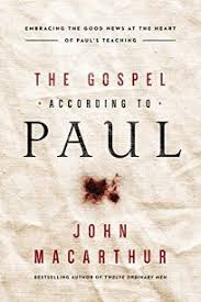 The Gospel According To Paul Embracing Good News At Heart Of Pauls Teaching