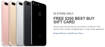 Buy two iPhone 7s a $200 t card from Best Buy