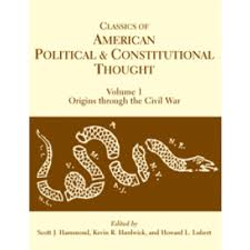 Classics Of American Political And Constitutional Thought Vol I