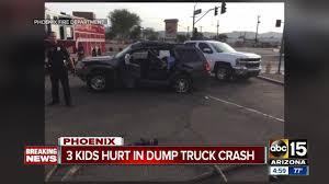 100 Dump Truck Video For Kids 3 Kids Hurt In Dump Truck Crash In Phoenix