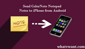 How to Send Colornote Notepad notes to iPhone from android Whatvwant