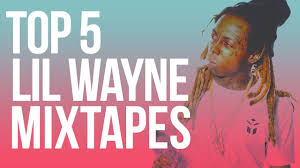Lil Wayne No Ceilings 2 Youtube by Top 5 Lil Wayne Mixtapes Youtube