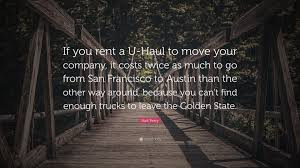 "Rick Perry Quote: ""If You Rent A U-Haul To Move Your Company, It ..."