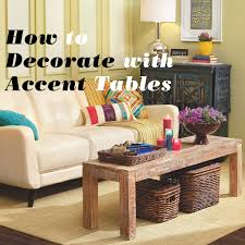 How To Decorate With Accent Tables Home Is Here