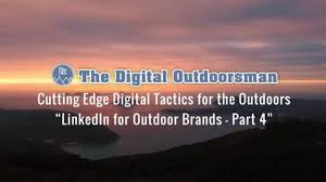 100 Outdoor Brands Cutting Edge Digital Tactics For The S LinkedIn For