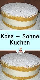 käse sahne kuchen kuchen rezepte einfach kuchen