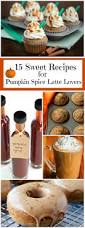 Pumpkin Spice Latte Mcdonalds Calories by 15 Sweet Recipes For Pumpkin Spice Latte Lovers
