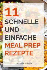 11 schnelle und einfache meal prep rezepte kochkarussell