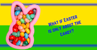 Easter Egg Hunts The Bunny Jelly Beans Candy Eggs Baskets And Peeps All Of These Are Fun Enjoyable Parts But What If That