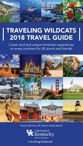 TRAVELING WILDCATS 2018 TRAVEL GUIDE Cruise Land And Unique Immersion Experiences On Every Continent For UK Alumni Friends