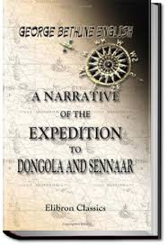 A Narrative Of The Expedition To Dongola And Sennaar By George Bethune English