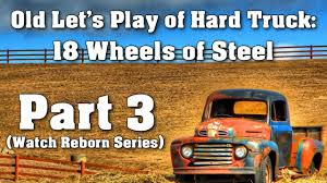 Old Let's Play Of Hard Truck: 18 Wheels Of Steel With Commentary ... Hard Truck 18 Wheels Of Steel Youtube Truckpol Wheels Pictures For Money Cheat Hd Hard Truck American Long Haul Chomikuj Bmw M3 Gtr E46 Of Cragar Built For Real American Muscle Kenworth W900 Skin Tgdb Browse Game Untitled New Trucks Or Pickups Pick The Best You Fordcom Delivery From Denver To Boise The 10 Most Dangerous Jobs Men