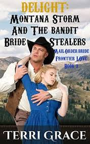 Mail Order Bride DELIGHT Montana Storm And The Bandit Stealers Clean Western
