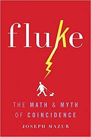 Amazon Fluke The Math And Myth Of Coincidence 9780465060955 Joseph Mazur Books