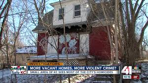 100 Homes In Kansas City More Vacant Homes More Violent Crime Small Area Of