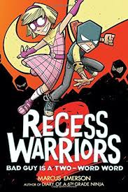 Recess Warriors 2 Bad Guy Is A Two Word By Marcus E