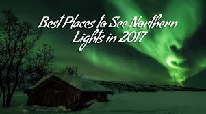 best places to visit to see northern lights voyages booth