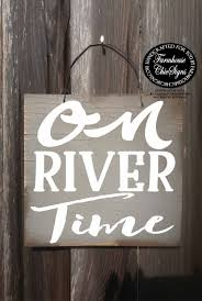 100 River House Decor 2295 On River Time River Sign River House Sign River Decor