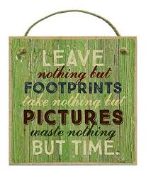 Leave Nothing But Footprints Take Pictures Waste Time Wood Magnet