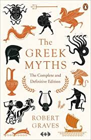 The Greek Myths Complete And Definitive Edition