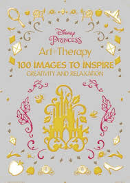 Art Of Coloring Disney Princess 100 Images To Inspire Creativity And Relaxation