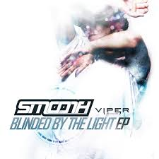 Smooth Blinded By The Light EP