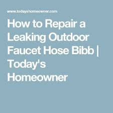 Replacing An Outdoor Faucet by 25 Unique Outdoor Faucet Repair Ideas On Pinterest Leaking