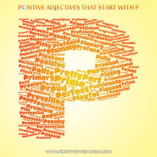 PRICELESS LIST OF POSITIVE ADJECTIVES THAT START WITH P