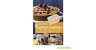 ruck zuck kuchen backen ohne zucker mit dem genialen all in