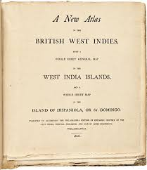A NEW ATLAS OF THE BRITISH WEST INDIES WITH WHOLE SHEET GENERAL MAP