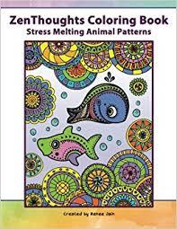 Amazon 1 ZenThoughts Coloring Book Stress Melting Animal Patterns Volume 9781514190296 Renee Jain Nikki Abramowitz Books