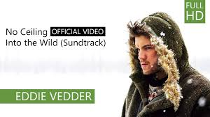 eddie vedder no ceiling into the wild official video youtube