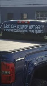 100 Funny Trucking Pictures Bumper Humper Angry Sarcastic Car Humor Car Quotes