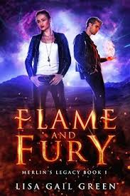 Flame And Fury Merlins Legacy Book 1 By Lisa Gail Green